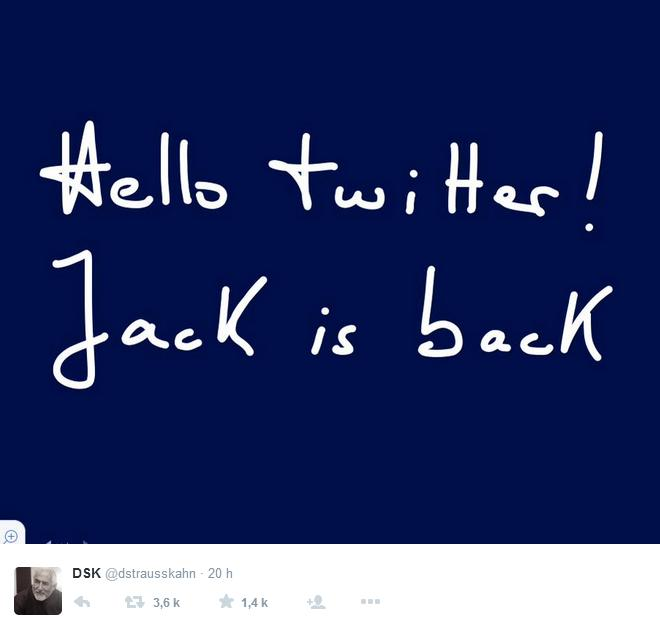 Dominique Strauss-Kahn sur Twitter Jack is back : com réussie