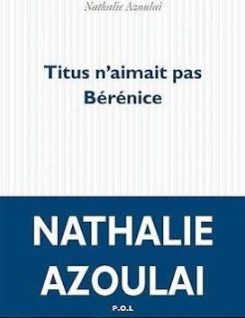 Nathalie Azoulay Titus Bérénice